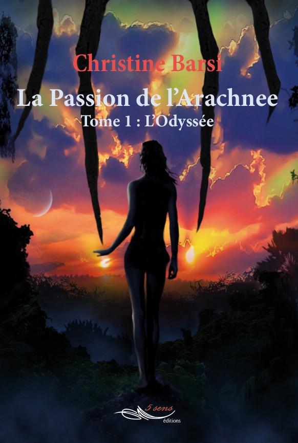 La Passion de l'Arachnee - Tome 1 : L'Odyssée