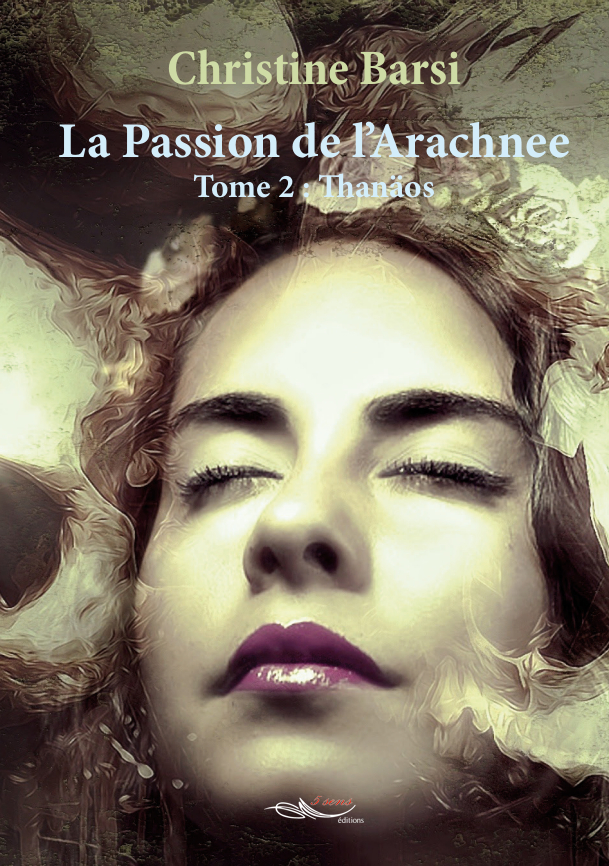 La passion de l'Arachnee T2 - Thanäos - SF et Passion