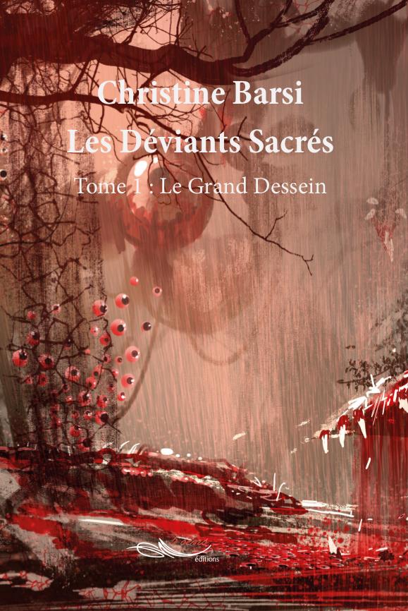 Les Déviants Sacrés, Tome 1 - Le Grand Dessein